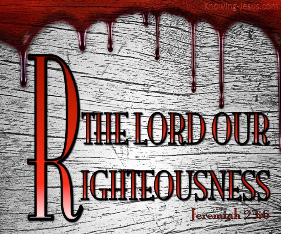 Jeremiah 23:6 The Lord Our Righteousness (gray)
