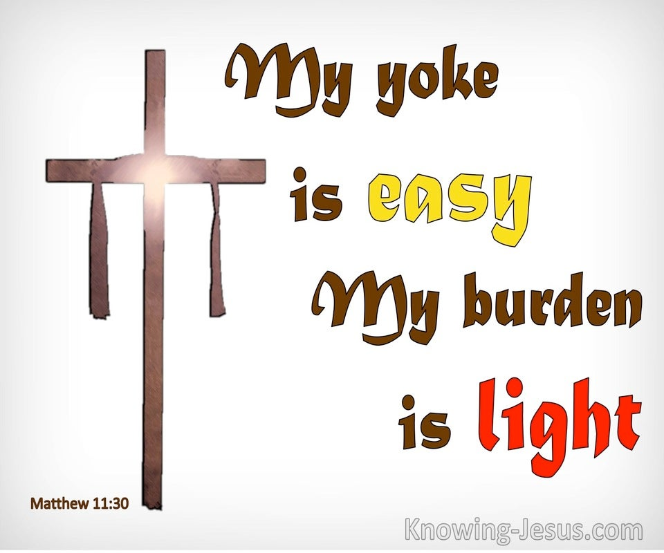 Matthew 11:30 My Yoke Is Easy And My Burden Is Light (gray)