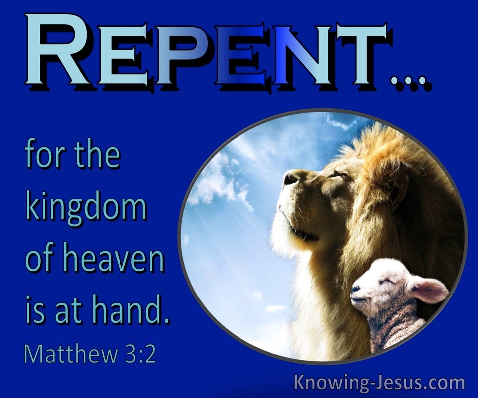 Matthew 3:2 Repent For The Kingdom Of Heaven Is At Hand (blue)