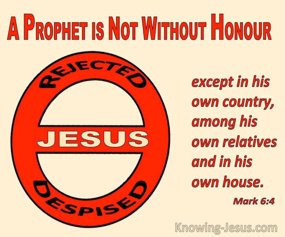 Mark 6:4 A Prophet Is Not Without Honour In His Own House (cream)