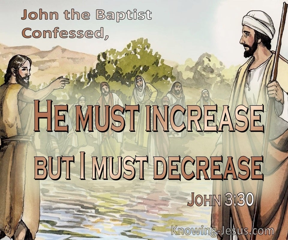 John 3:30 He Must Increase But I Must Decrease (brown)
