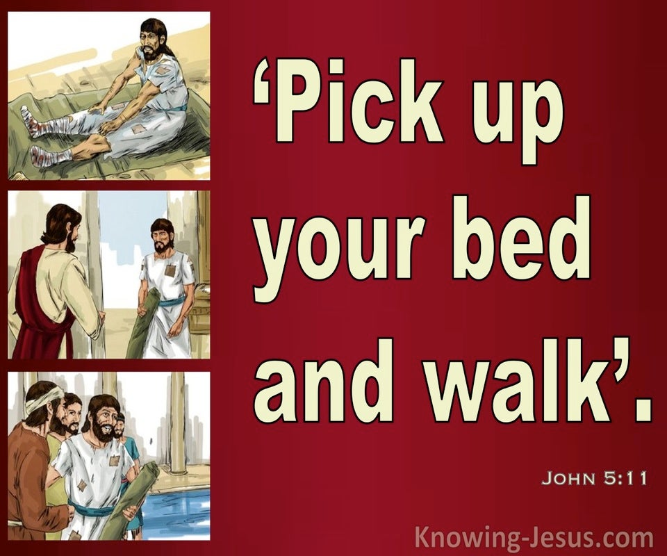John 5:11 Pick Up Your Bed And Walk (red)