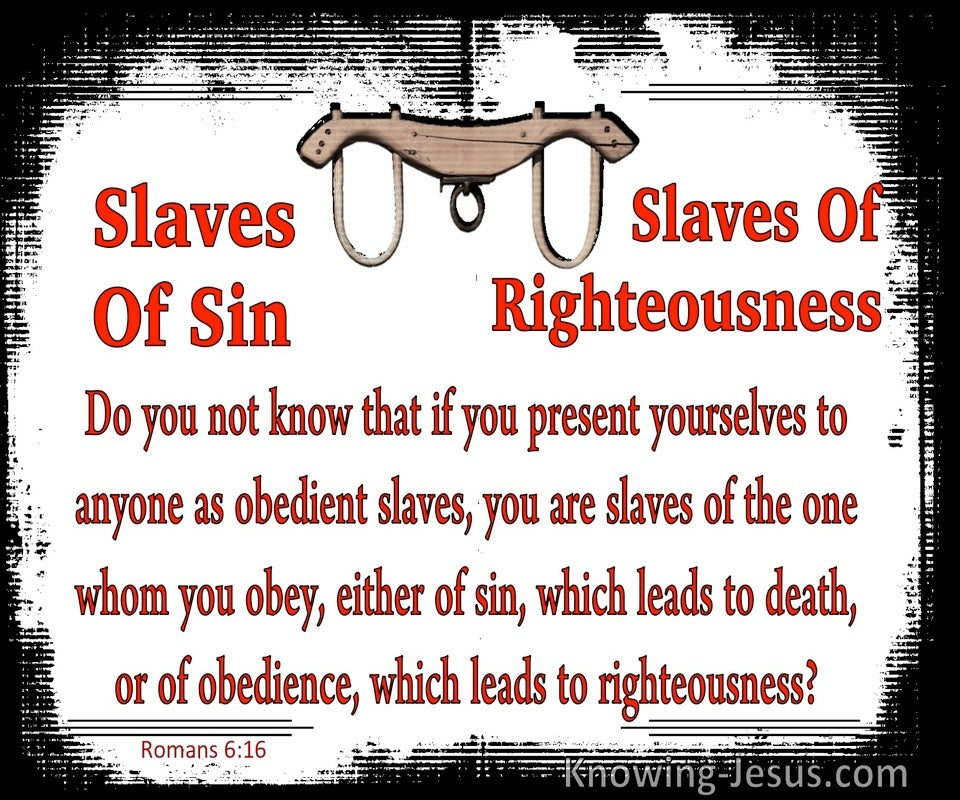 Romans 6:16 Slaves of Sin Or Righteousness (red)