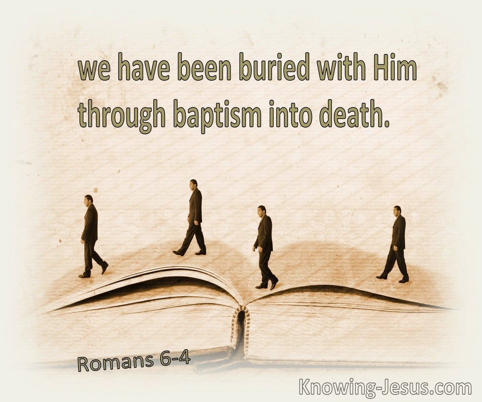 Romans 6:4 We Have Been Buried With Him Through Baptism Into Death (cream)