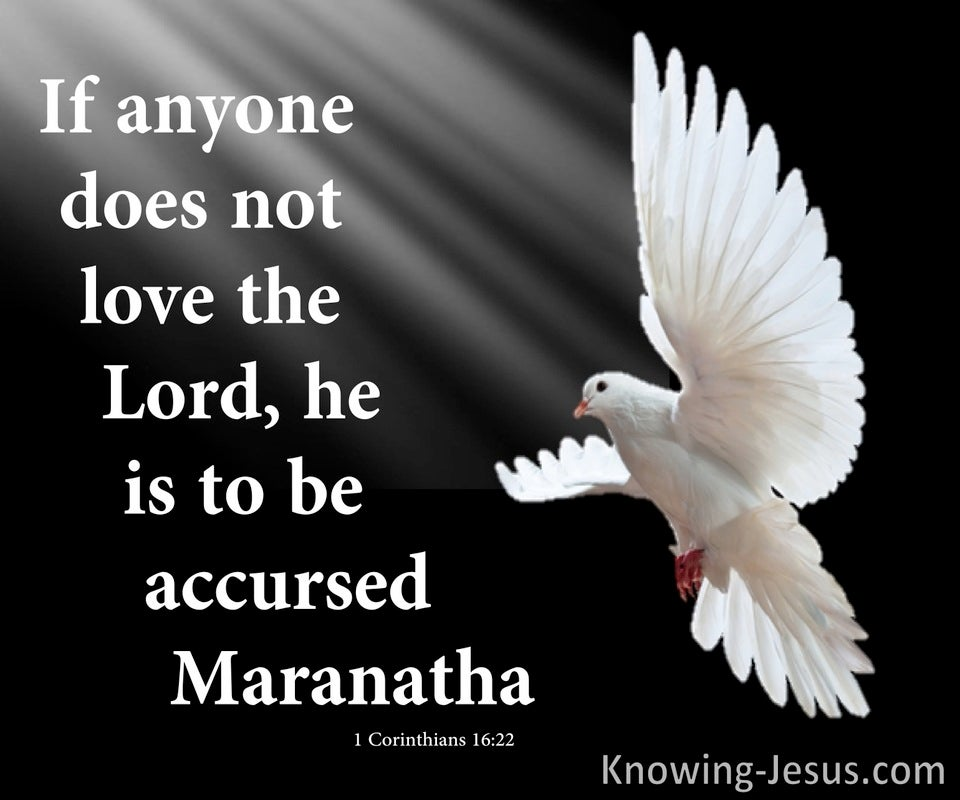 1 Corinthians 16:22 He Is To Be Accursed (black)