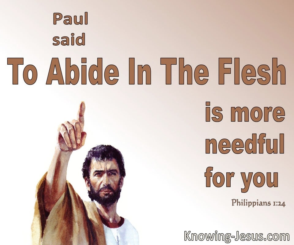 Philippians 1:24 Being In The Flesh Is More Necessary For Your (brown)
