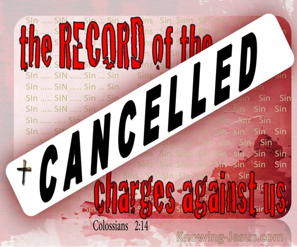 Colossians 2:14 Jesus Cancelled The Charges Against Us (red)
