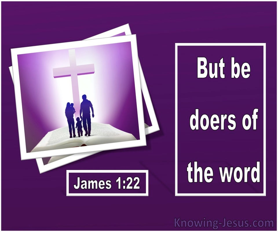 James 1:22 Be Doers Of The Word And Not Hearers Only (white)
