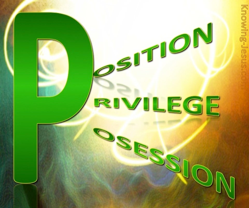 Position, Possessions, Privileges (devotional)12-10 (green)