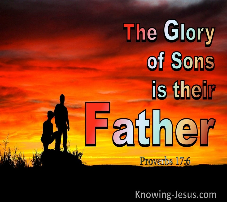 Proverbs 17:6 The Glory Of Sons Is Their Father (red)