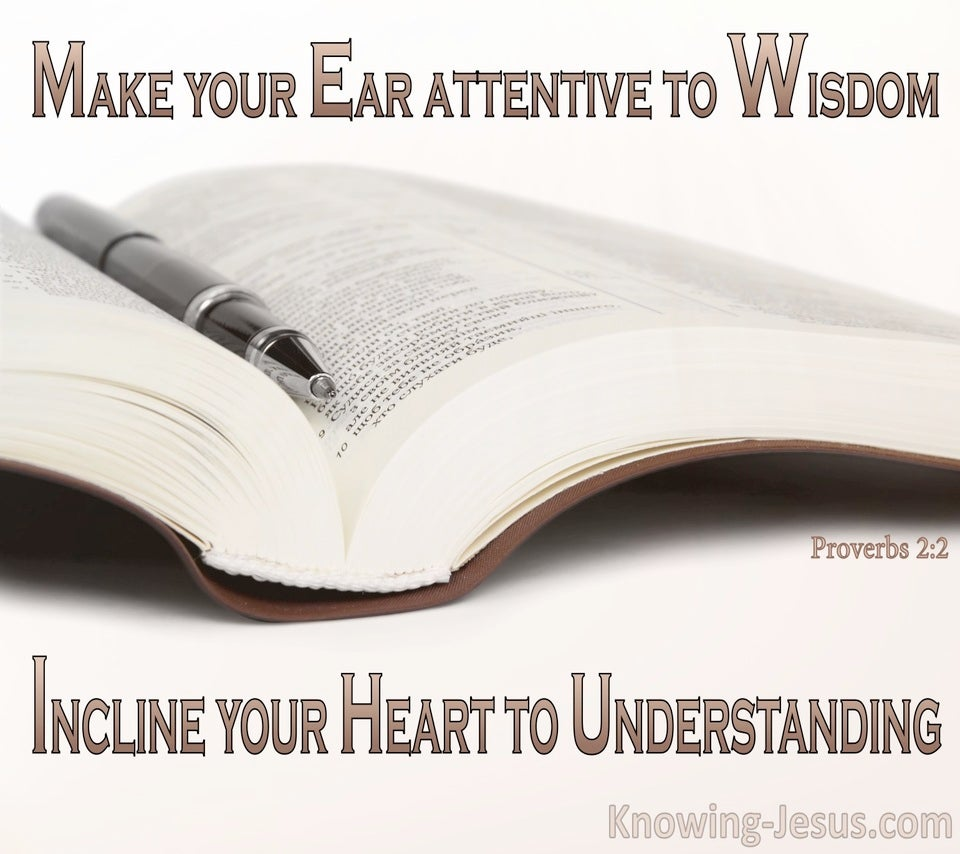 Proverbs 2:2 Incline Your Ear To Wisdom (white)