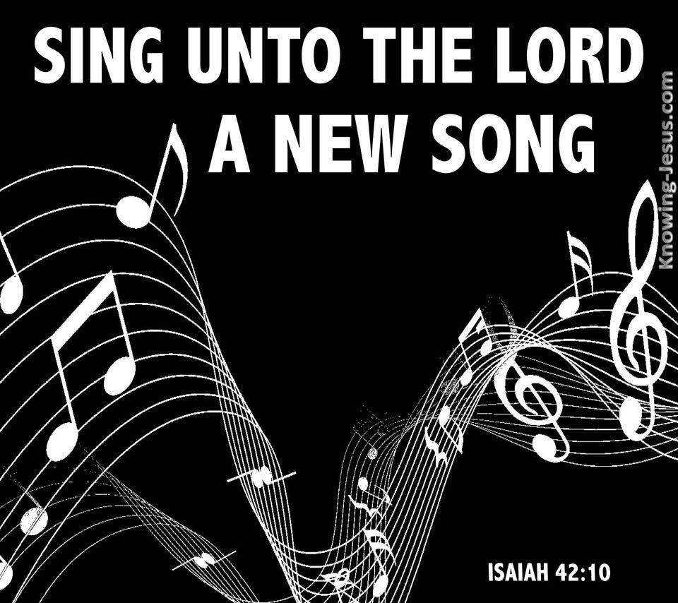 Isaiah 42:10 Sing Unto The Lord (white)