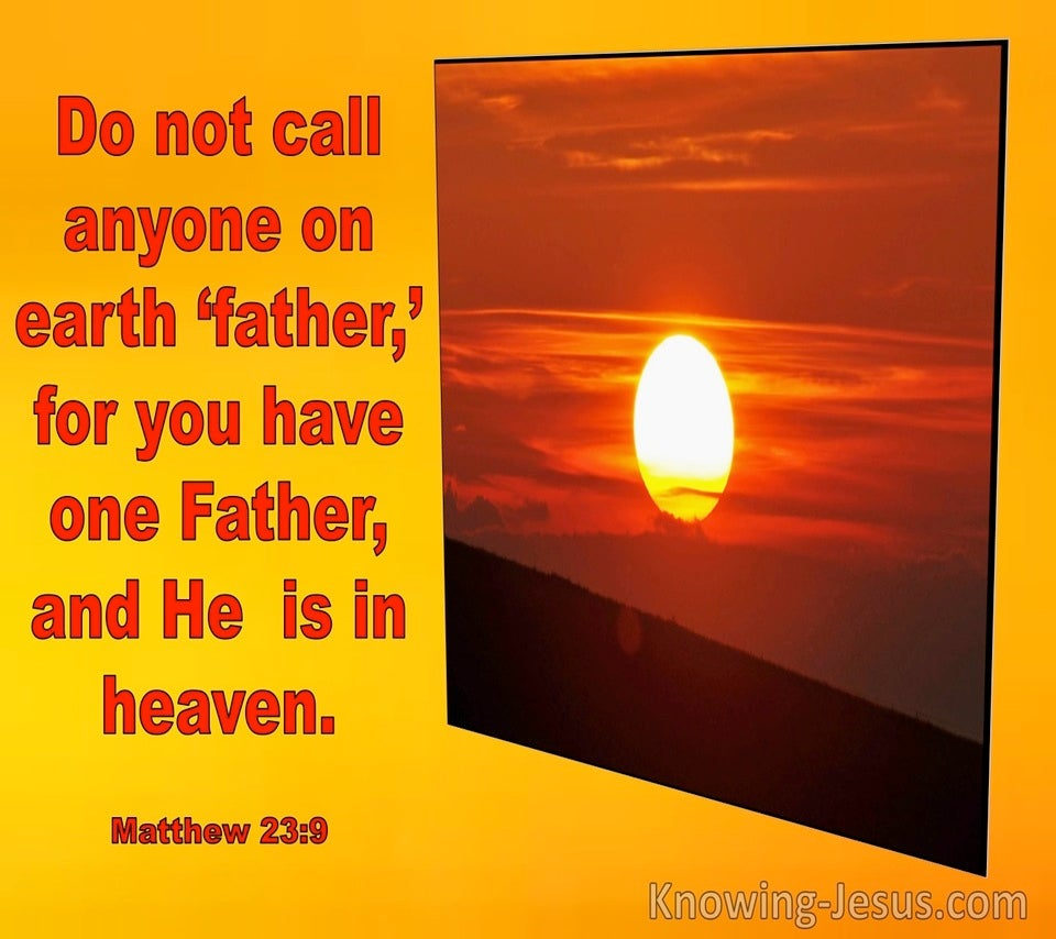 Matthew 23:9 You Have But One Father And He Is In Heaven (windows)03:13