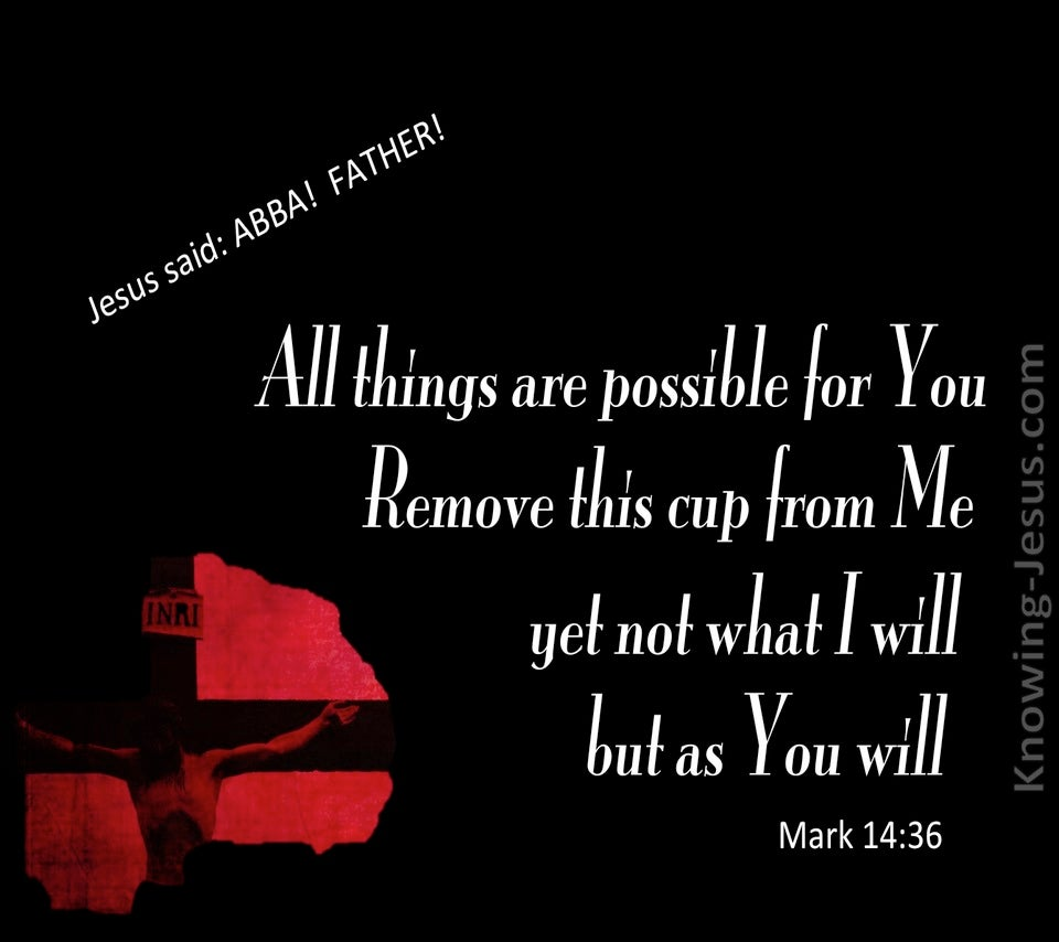 Mark 14:36 Not What I Will But As You Will (black)