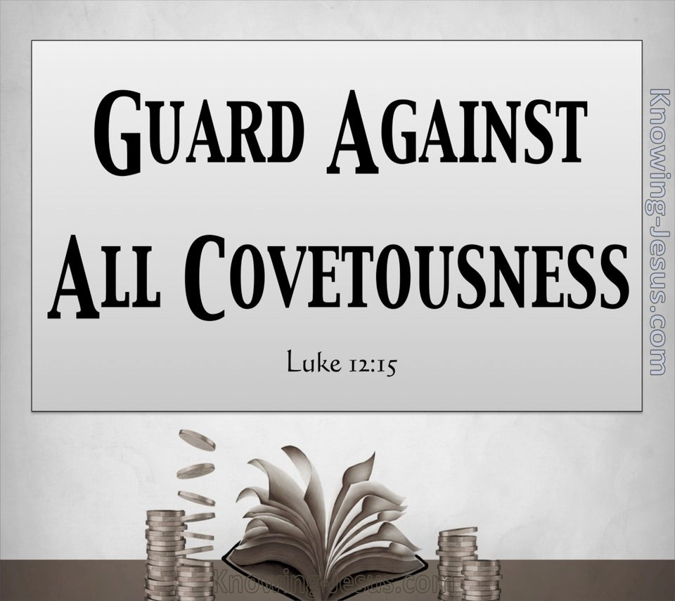 Luke 12:15 Guard Against All Covetousness (gray)