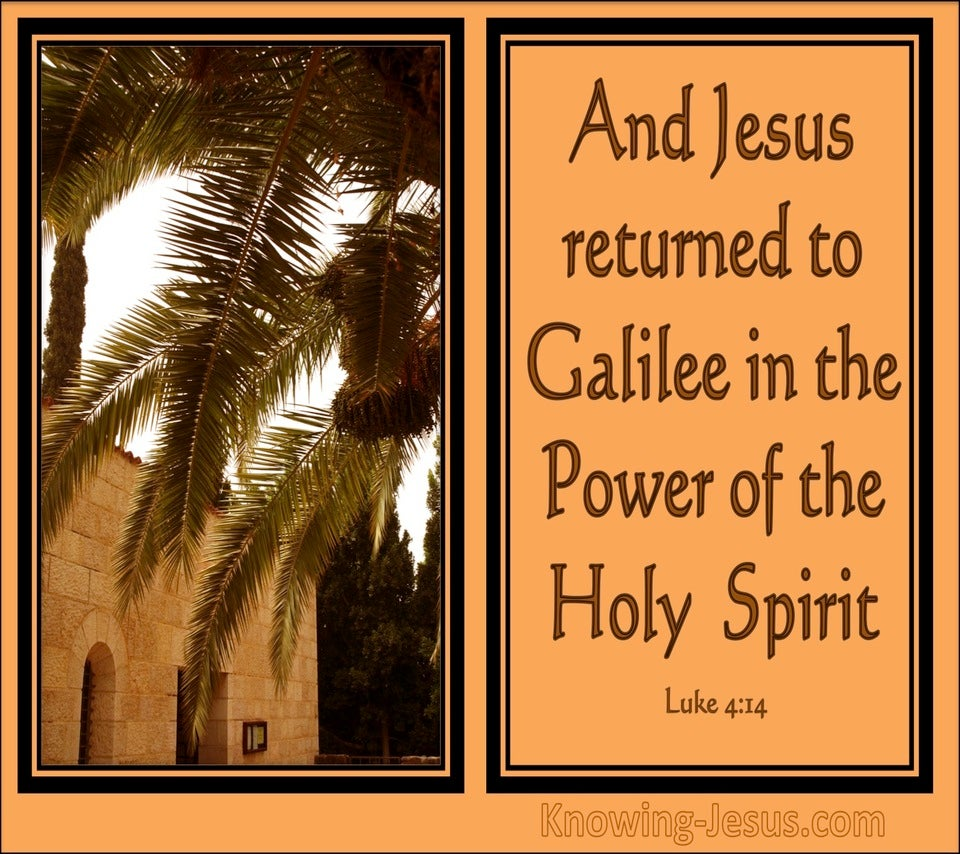 Luke 4:14 He Returned To Galilee In The Spirit's Power (orange)