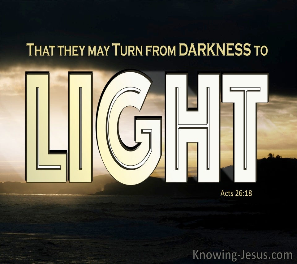 Acts 26:18 Turn From Darkness To Light (brown)