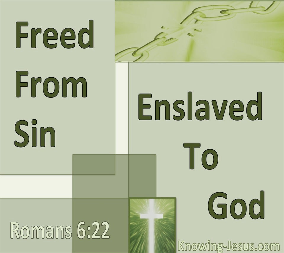 Romans 6:22 Freed From Sin And Enslaved To God (sage)