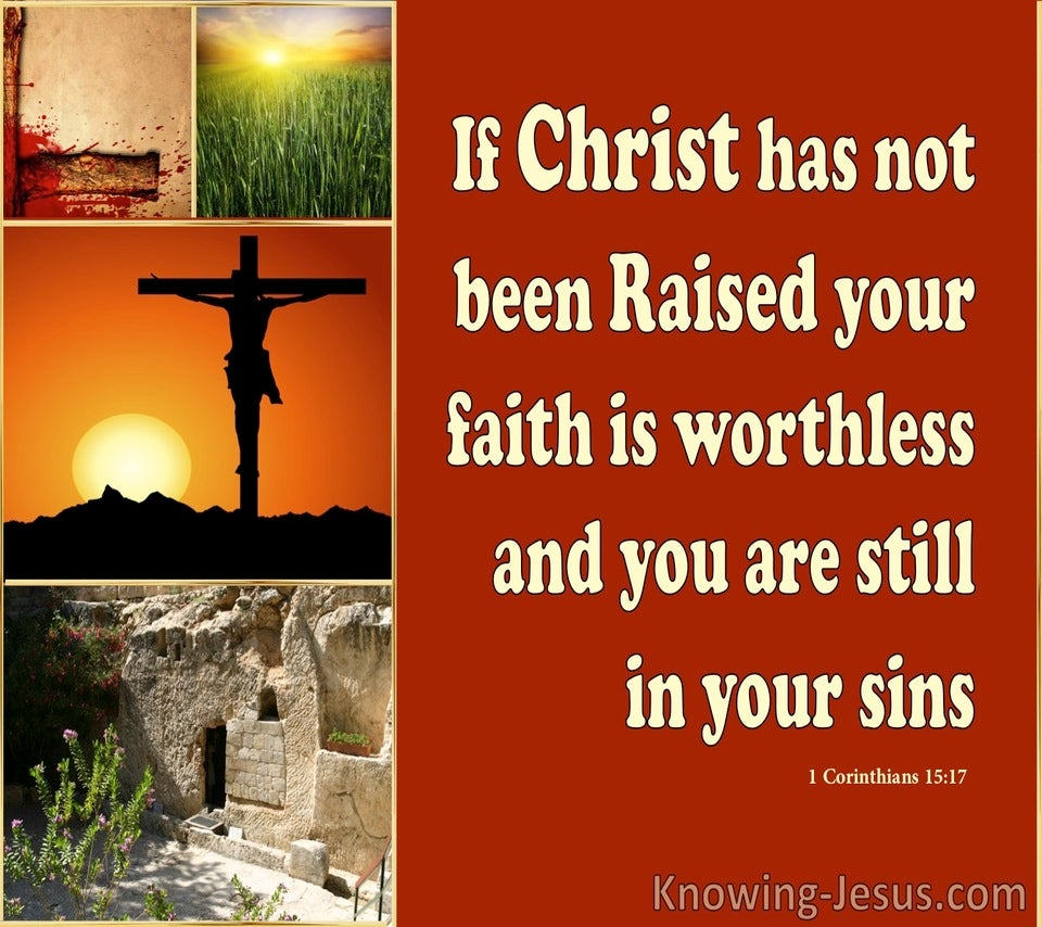 1 Corinthians 15:17 If Christ Had Not Been Raised (brown)