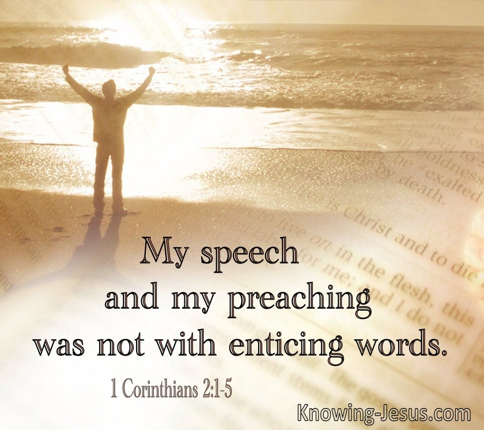 1 Corinthians 2:4 My Speech And My Preaching Are Not With Enticing Words (utmost)12:03