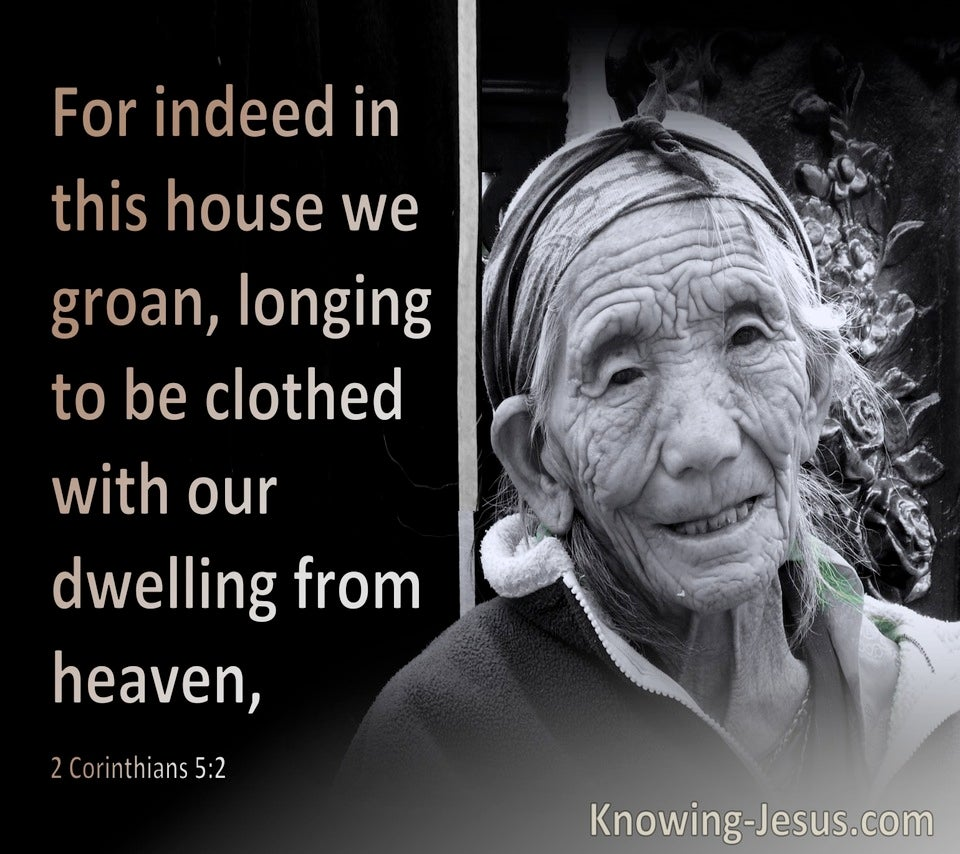 2 Corinthians 5:2 We Groan Longing To Be Clothed With Our Dwelling From Heaven (brown)