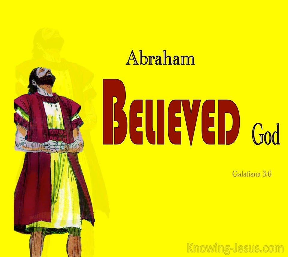 Galatians 3:6 Abraham Believed God  Accounted As Righteousness (yellow)