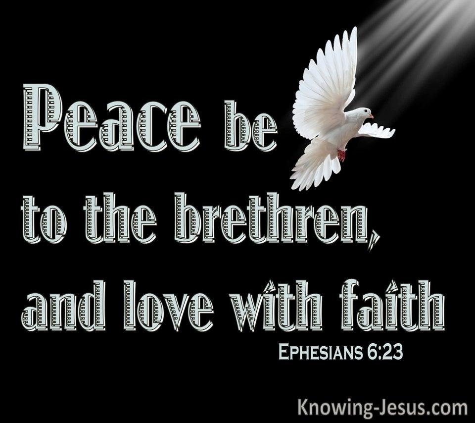 Ephesians 6:23 Peace To The Brethren And Love With Faith (black)