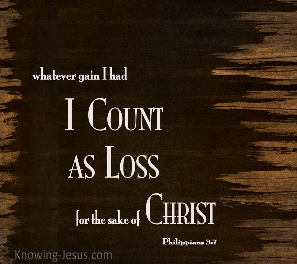 Philippians 3:7 My Gain I Count As Loss (brown)