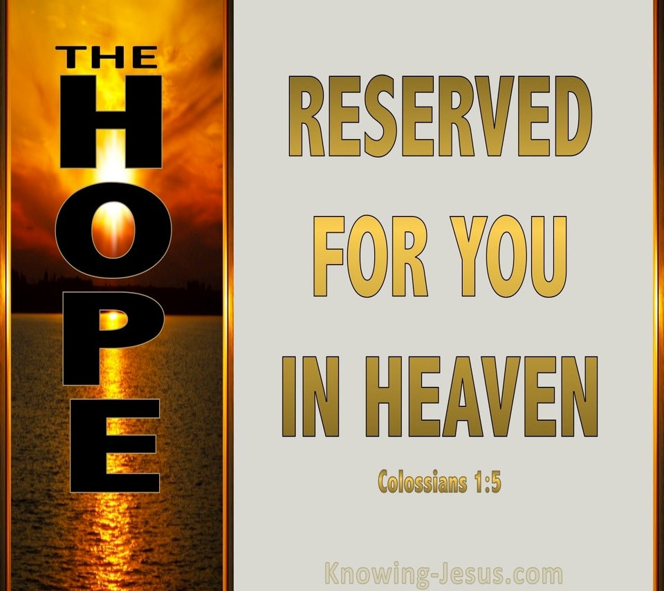 Colossians 1:5 Hope Reserved For You In Heaven (gold)