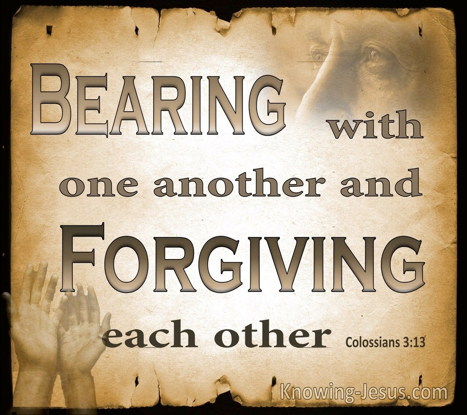 Colossians 3:13 Bearing With One Another And Forgiving (brown)
