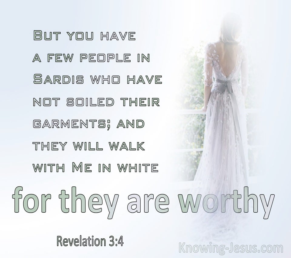 Revelation 3:4 They Are Worthy To Walk WIth Me In White (green)